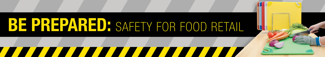 Be prepared: Safety For Food Retail