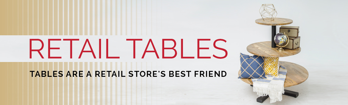 Retail Tables
